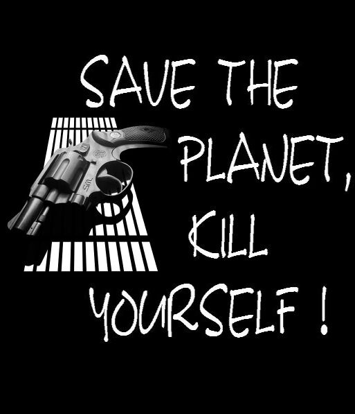 Save the planet, kill yourself 1.jpg (513x597, 62Kb)